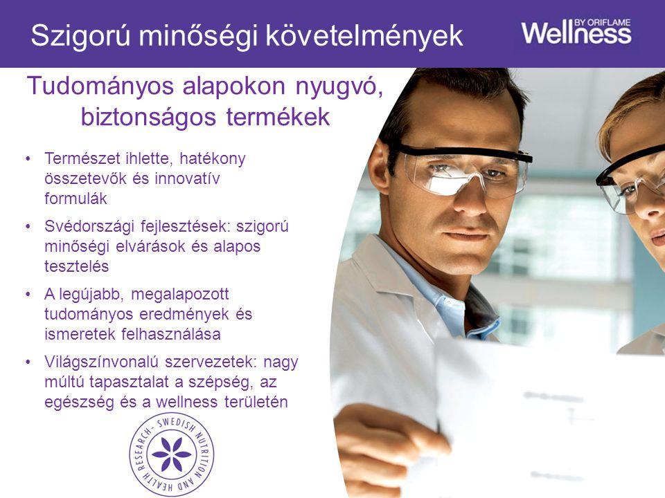 Tudományos alapokon nyugvó, biztonságos termékek Természet ihlette, hatékony összetevők és innovatív formulák Svédországi fejlesztések: szigorú minőségi elvárások és alapos tesztelés A legújabb, megalapozott tudományos eredmények és ismeretek felhasználása Világszínvonalú szervezetek: nagy múltú tapasztalat a szépség, az egészség és a wellness területén Szigorú minőségi követelmények
