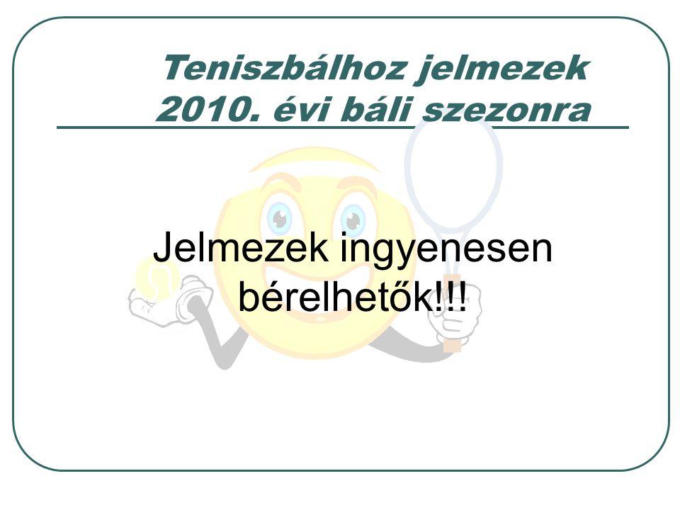 Teniszbálhoz jelmezek 2010. évi báli szezonra Jelmezek ingyenesen bérelhetők!!!