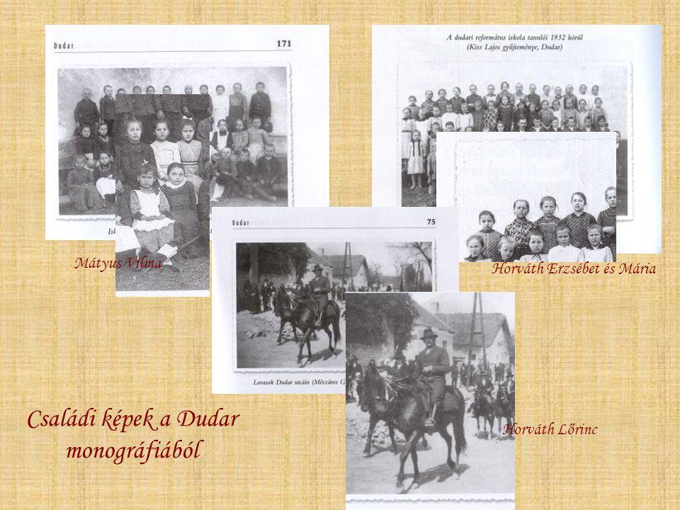 Családi képek a Dudar monográfiából Mátyus Vilma Horváth Erzsébet és Mária Horváth Lőrinc