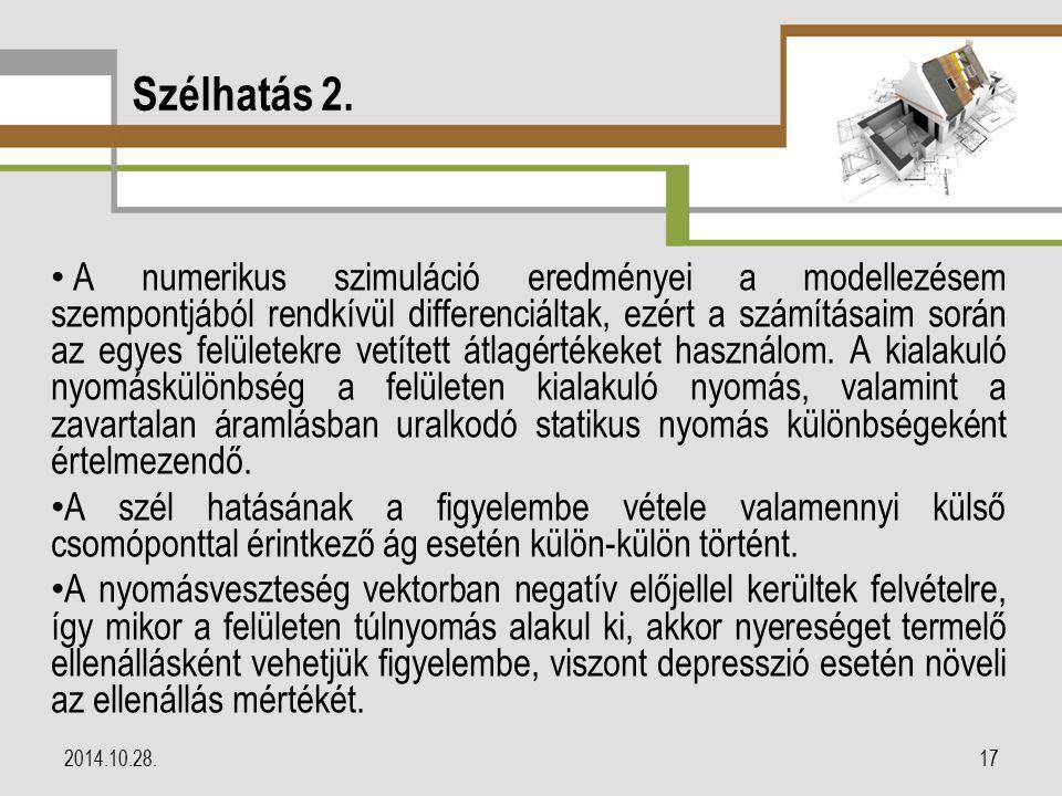 Szélhatás 2. 2014.10.28.17 A numerikus szimuláció eredményei a modellezésem szempontjából rendkívül differenciáltak, ezért a számításaim során az egye