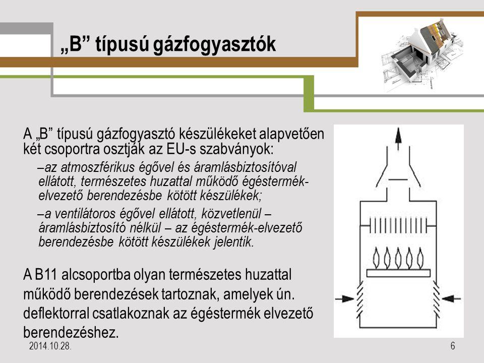 """""""B"""" típusú gázfogyasztók A """"B"""" típusú gázfogyasztó készülékeket alapvetően két csoportra osztják az EU-s szabványok: – az atmoszférikus égővel és áram"""