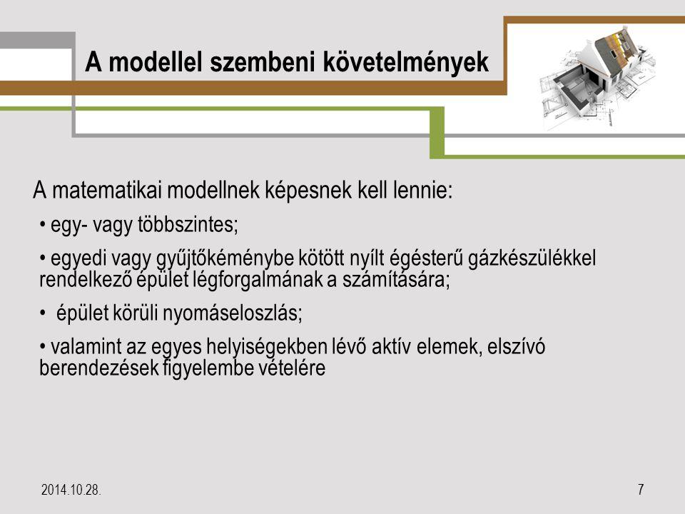 A modellel szembeni követelmények A matematikai modellnek képesnek kell lennie: egy- vagy többszintes; egyedi vagy gyűjtőkéménybe kötött nyílt égéster