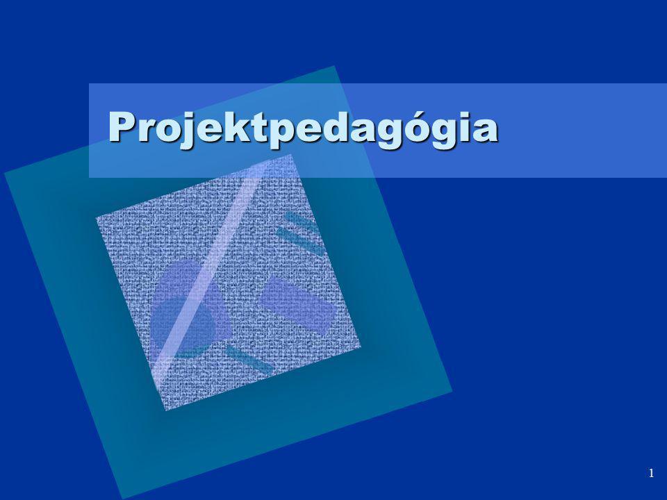 1 Projektpedagógia