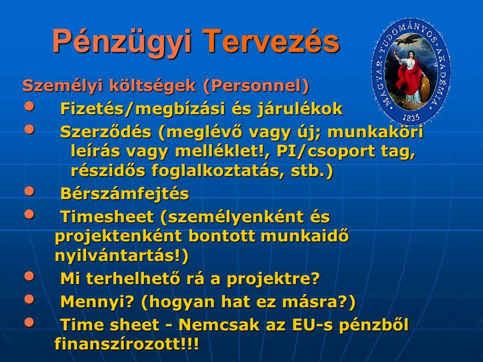 Pénzügyi Tervezés Személyi költségek (Personnel) Fizetés/megbízási és járulékok Fizetés/megbízási és járulékok Szerződés (meglévő vagy új; munkaköri l