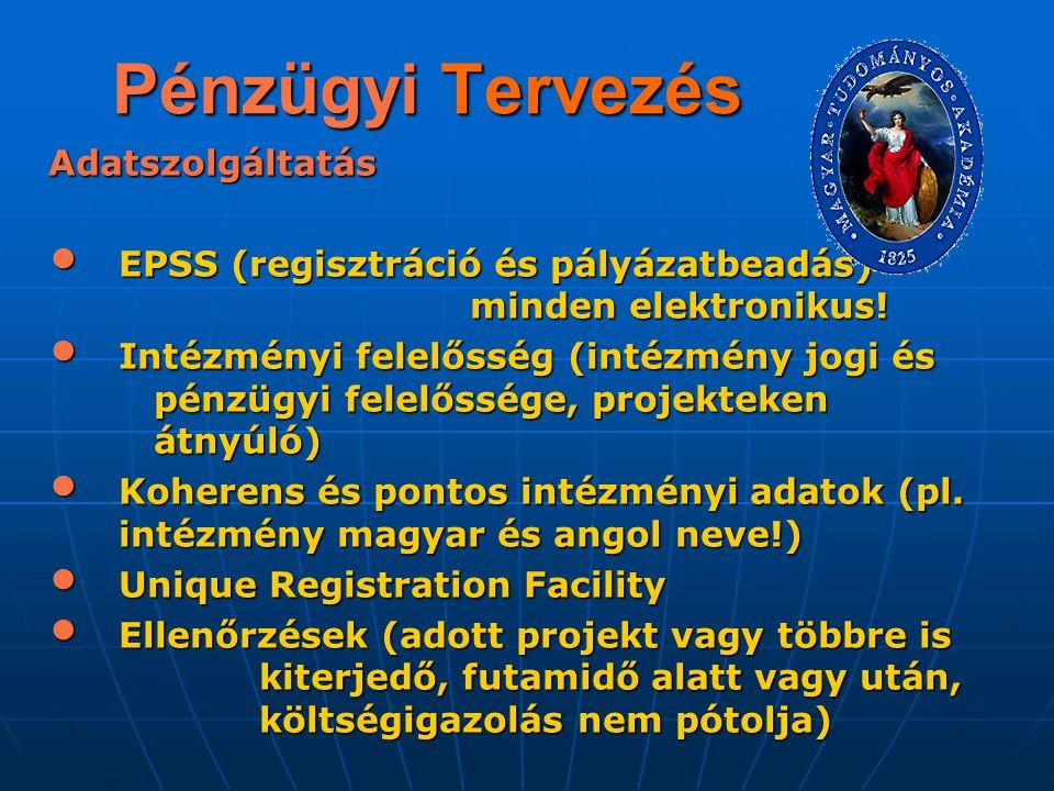 Pénzügyi Tervezés Adatszolgáltatás EPSS (regisztráció és pályázatbeadás) minden elektronikus! EPSS (regisztráció és pályázatbeadás) minden elektroniku
