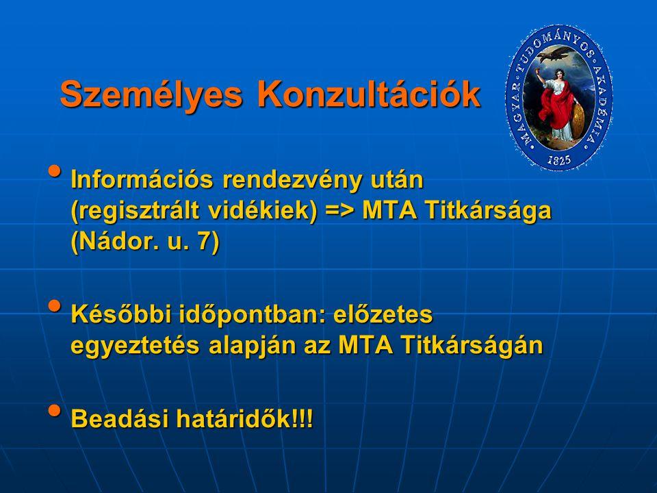 Személyes Konzultációk Információs rendezvény után (regisztrált vidékiek) => MTA Titkársága (Nádor. u. 7) Információs rendezvény után (regisztrált vid
