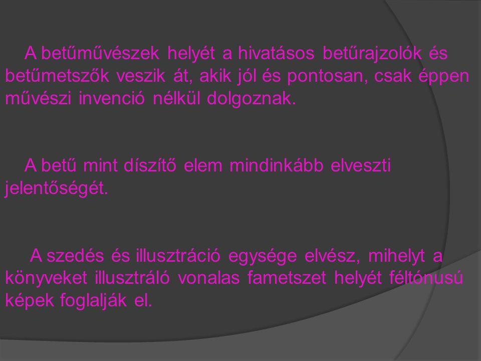 Két vidéki kis nyomda szentelte működését az új könyvművészetnek, s fejlődött azzá a jelentős fórummá, amely évtizedeken át példamutató volt a magyar könyvművészet számára.