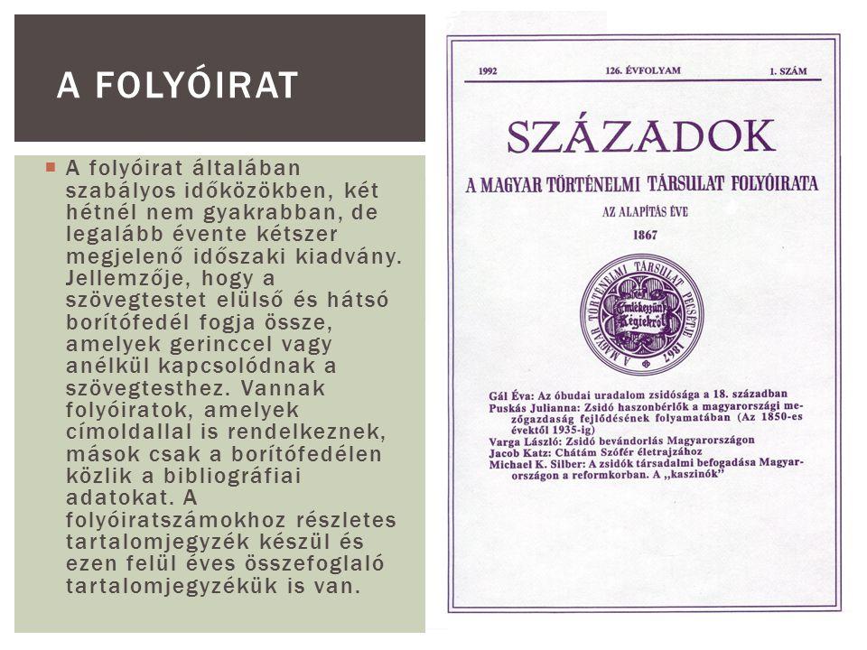 Az újság fedelén a következő adatoknak kell szerepelniük: cím és esetleg alcím, az évfolyam száma és az évfolyamon belüli sorszáma (XXII.