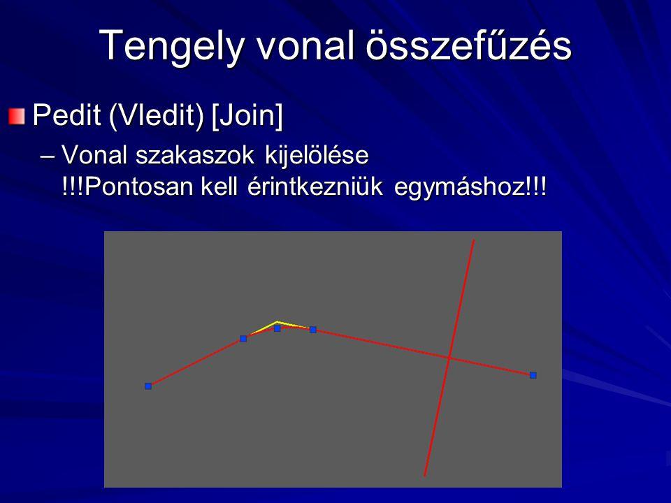 Tengely vonal összefűzés Pedit (Vledit) [Join] –Vonal szakaszok kijelölése !!!Pontosan kell érintkezniük egymáshoz!!!