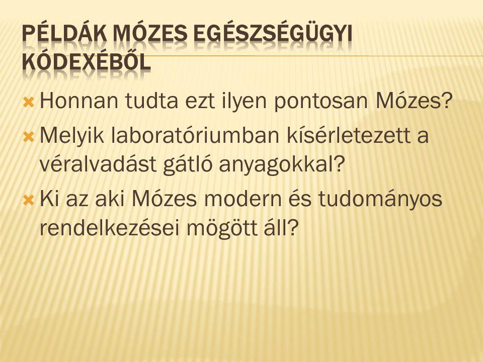  Honnan tudta ezt ilyen pontosan Mózes.