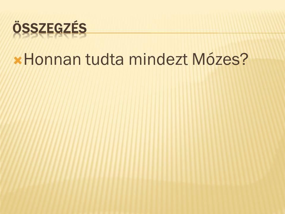 Honnan tudta mindezt Mózes