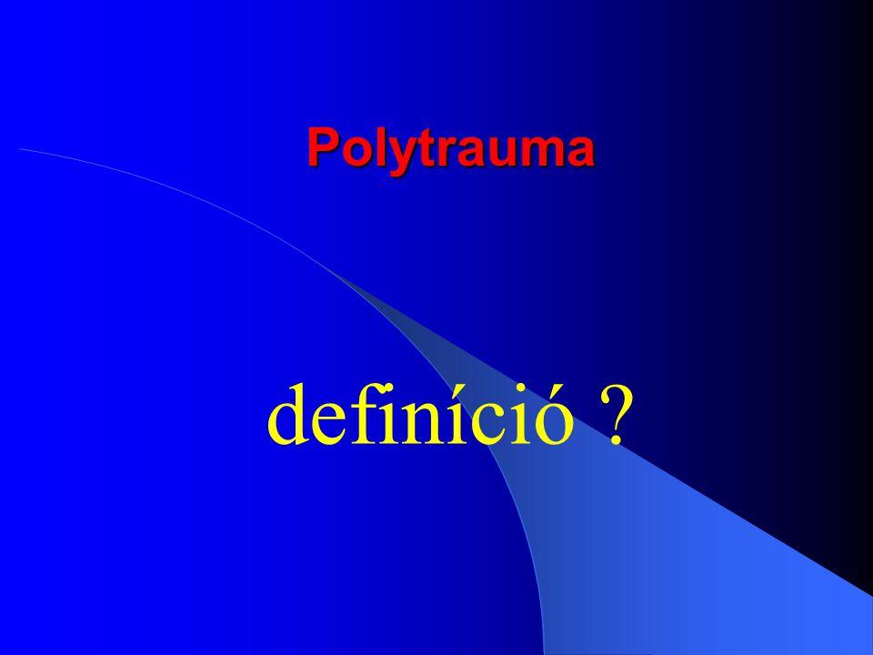 Polytrauma definíció ?