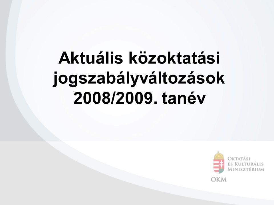 Aktuális közoktatási jogszabályváltozások 2008/2009. tanév