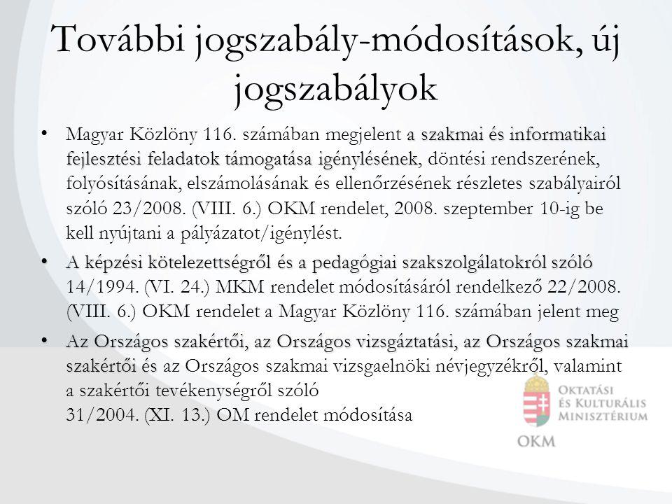 További jogszabály-módosítások, új jogszabályok a szakmai és informatikai fejlesztési feladatok támogatása igénylésének Magyar Közlöny 116.