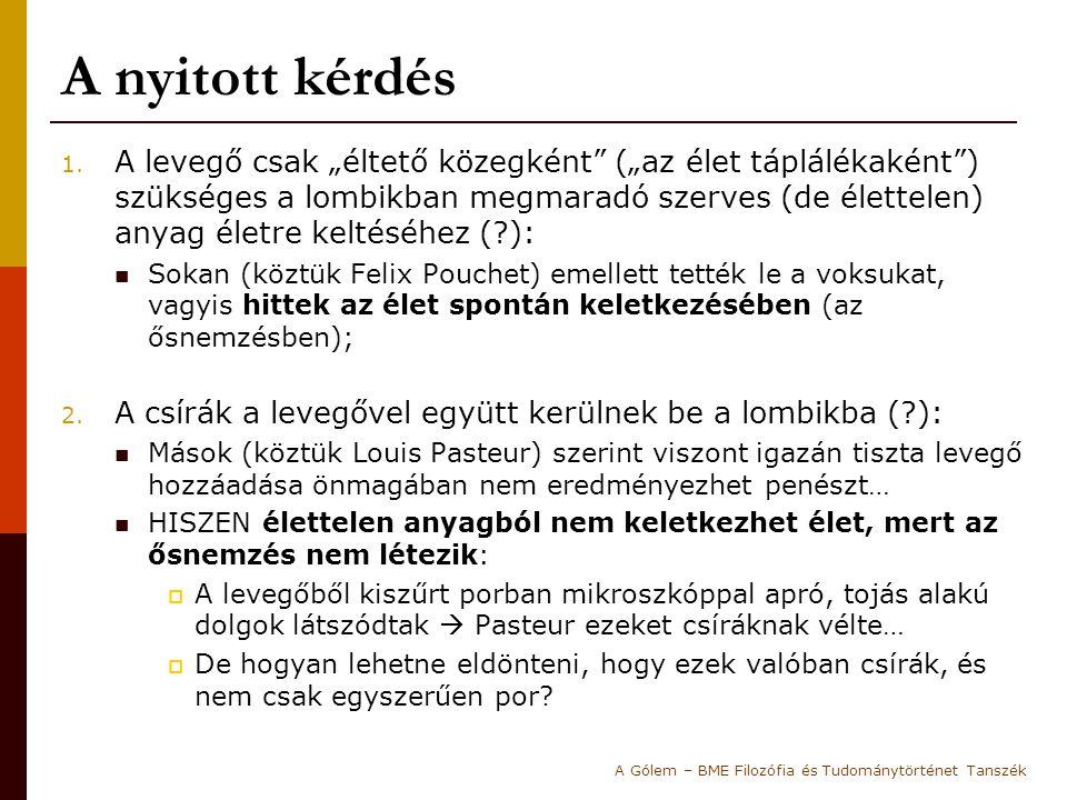 """A második bizottság  1863-ban Pouchet megismétli Pasteur kísérletét;  1864-ben az új eredmények fényében """"kénytelenek ismét összehívni a bizottságot Párizsban: Úgy alakul, hogy ismét Pasteur oldalán állt mindenki;  A kritériumok teljesen aszimmetrikusak: A versenykiírás szerint Pouchet-nak azt kellett volna bizonyítania, hogy eljárásával minden egyes esetben keletkezik élet a lombikokban; Ezzel szemben Pasteur-nek csak azt, hogy lehetséges néhány lombikhoz levegőt adni anélkül hogy penész keletkezne."""