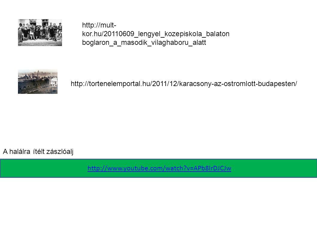 http://tortenelemportal.hu/2011/12/karacsony-az-ostromlott-budapesten/ http://mult- kor.hu/20110609_lengyel_kozepiskola_balaton boglaron_a_masodik_vil