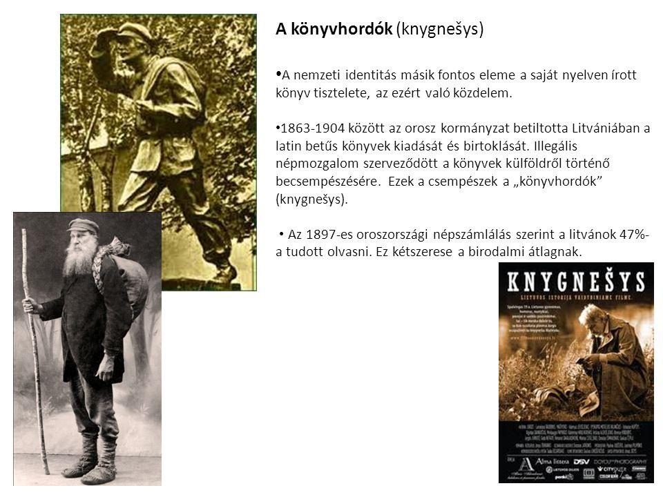 A könyvhordók (knygnešys) A nemzeti identitás másik fontos eleme a saját nyelven írott könyv tisztelete, az ezért való közdelem. 1863-1904 között az o