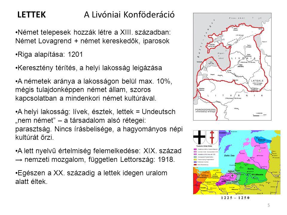 LETTEK A Livóniai Konföderáció Német telepesek hozzák létre a XIII. században: Német Lovagrend + német kereskedők, iparosok Riga alapítása: 1201 Keres