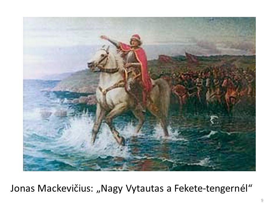 """Jonas Mackevičius: """"Nagy Vytautas a Fekete-tengernél"""" 9"""