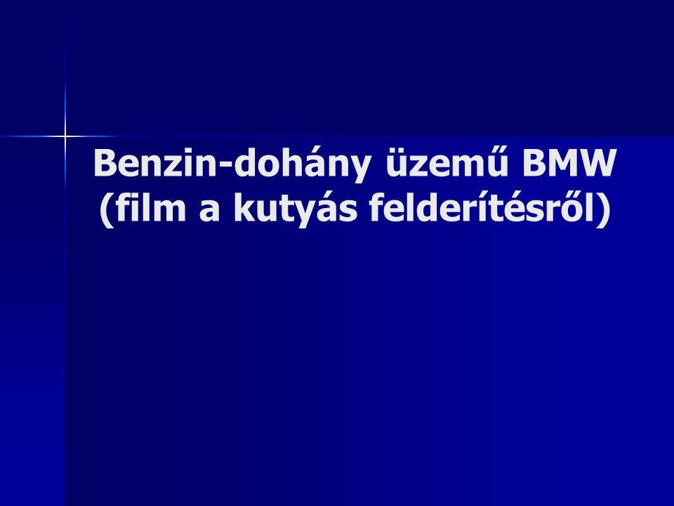 Benzin-dohány üzemű BMW (film a kutyás felderítésről)