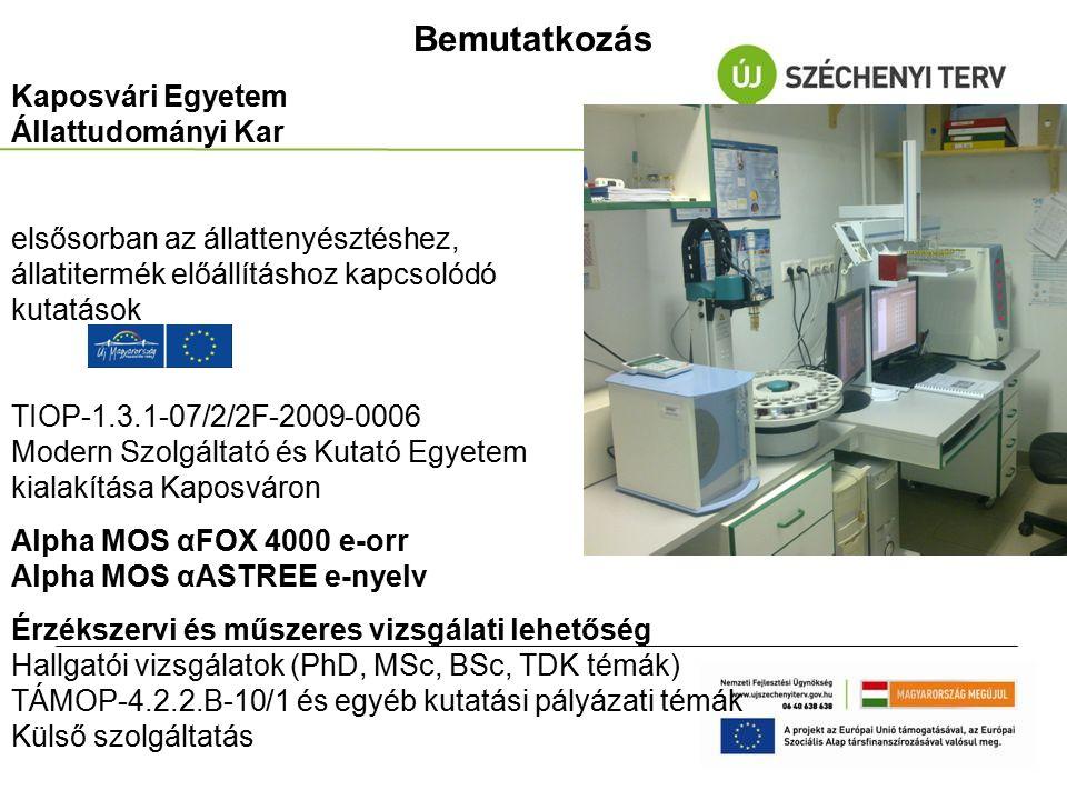 Kaposvári Egyetem Állattudományi Kar elsősorban az állattenyésztéshez, állatitermék előállításhoz kapcsolódó kutatások TIOP-1.3.1-07/2/2F-2009-0006 Mo