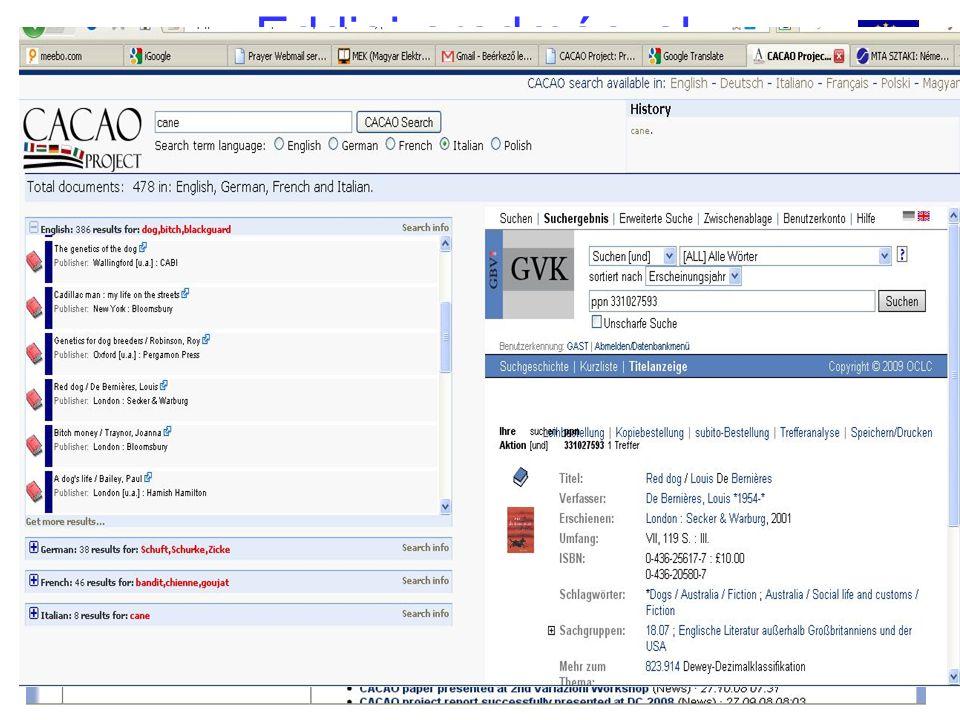 www.cacaoproject.euNetworkshop, Szeged, 2009. április 16. Eddigi eredmények