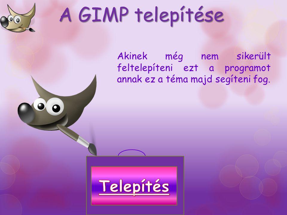 Feladat: Az alábbiak közül melyik a GIMP logója? A GIMP szó a GNU Image Manipulation Program szavak kezdőbetűiből készített elnevezés. A program elvég