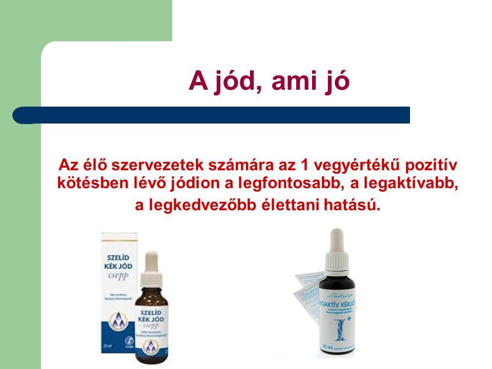 Az élő szervezetek számára az 1 vegyértékű pozitív kötésben lévő jódion a legfontosabb, a legaktívabb, a legkedvezőbb élettani hatású. A jód, ami jó