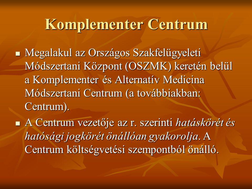 Komplementer Centrum Megalakul az Országos Szakfelügyeleti Módszertani Központ (OSZMK) keretén belül a Komplementer és Alternatív Medicina Módszertani