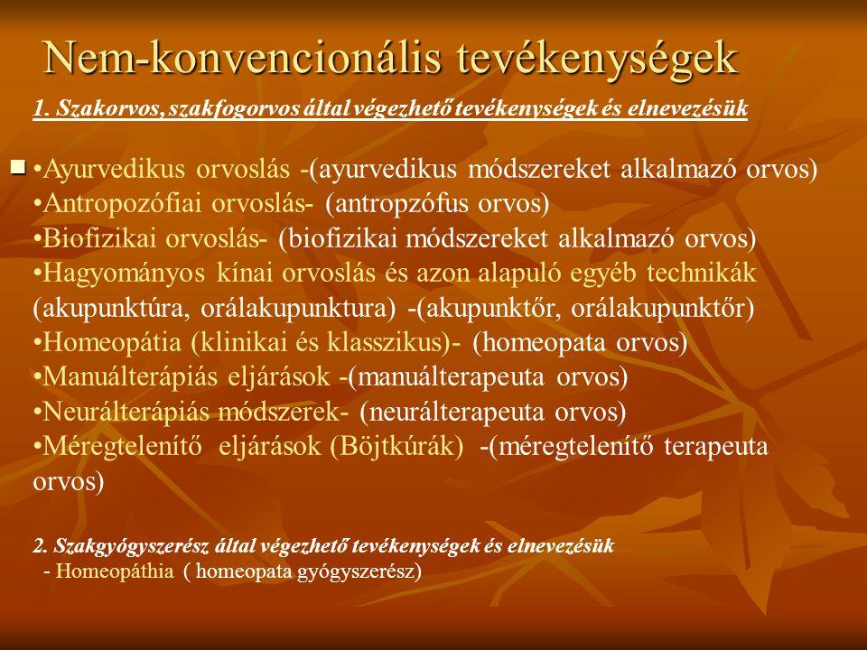 Nem-konvencionális tevékenységek 1. Szakorvos, szakfogorvos által végezhető tevékenységek és elnevezésük Ayurvedikus orvoslás -(ayurvedikus módszereke