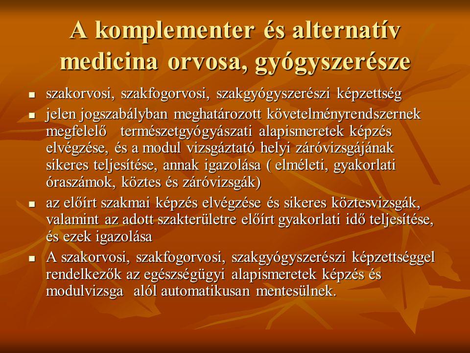 A komplementer és alternatív medicina orvosa, gyógyszerésze szakorvosi, szakfogorvosi, szakgyógyszerészi képzettség szakorvosi, szakfogorvosi, szakgyó