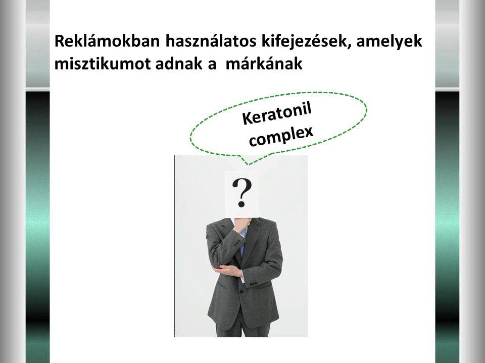 Reklámokban használatos kifejezések, amelyek misztikumot adnak a márkának Keratonil complex