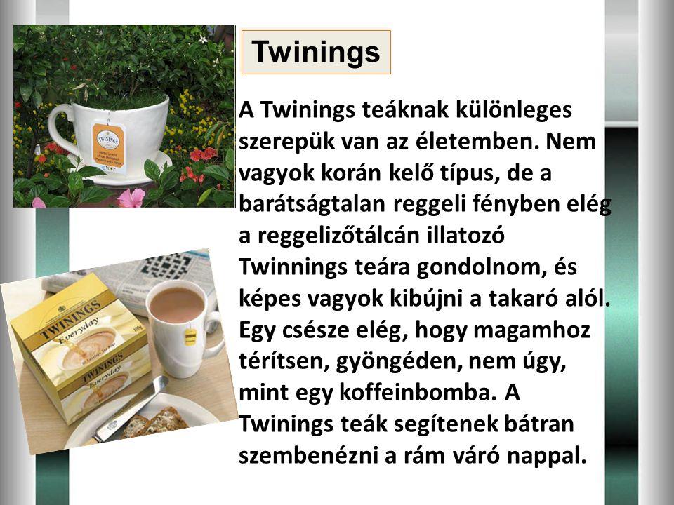 A Twinings teáknak különleges szerepük van az életemben. Nem vagyok korán kelő típus, de a barátságtalan reggeli fényben elég a reggelizőtálcán illato