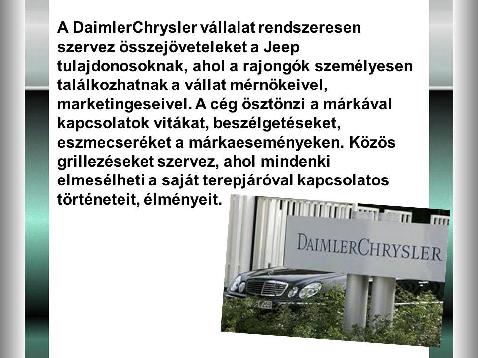 A DaimlerChrysler vállalat rendszeresen szervez összejöveteleket a Jeep tulajdonosoknak, ahol a rajongók személyesen találkozhatnak a vállat mérnökeiv
