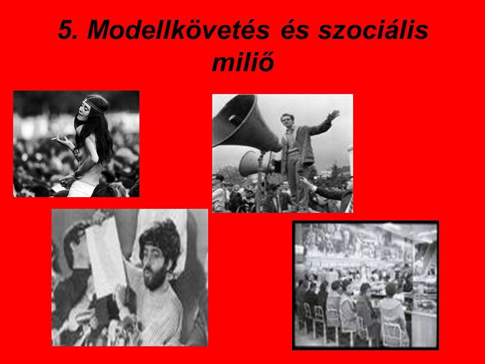 5. Modellkövetés és szociális miliő