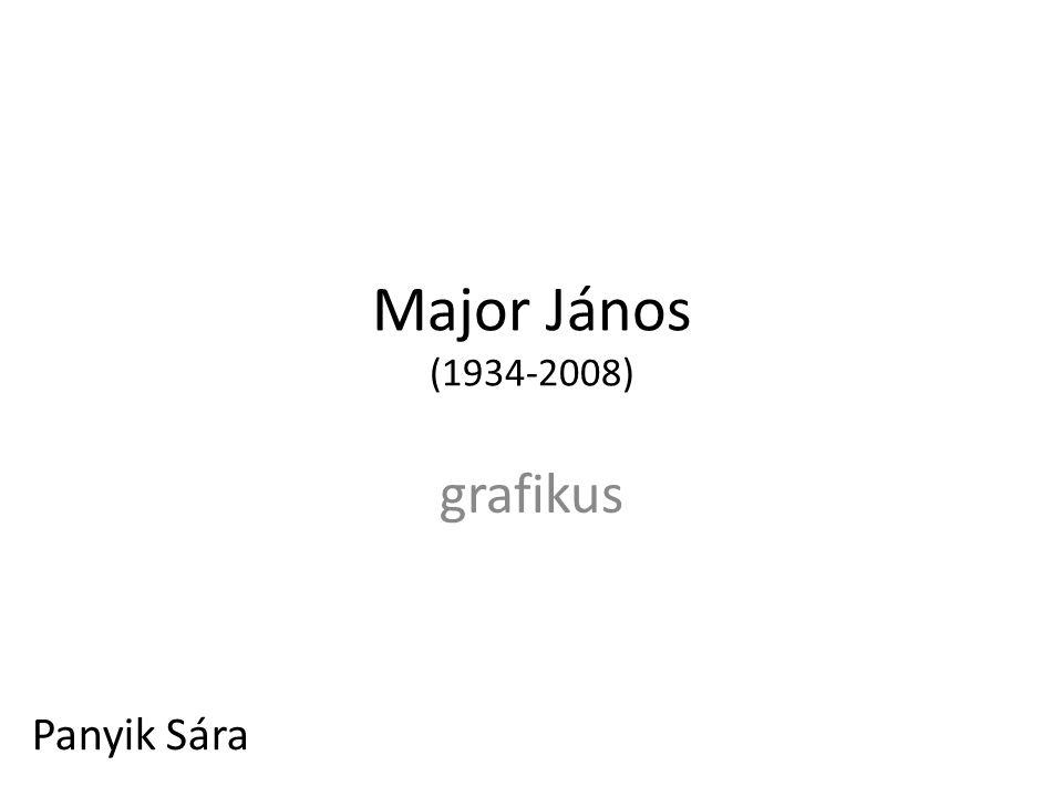 Major János (1934-2008) grafikus Panyik Sára