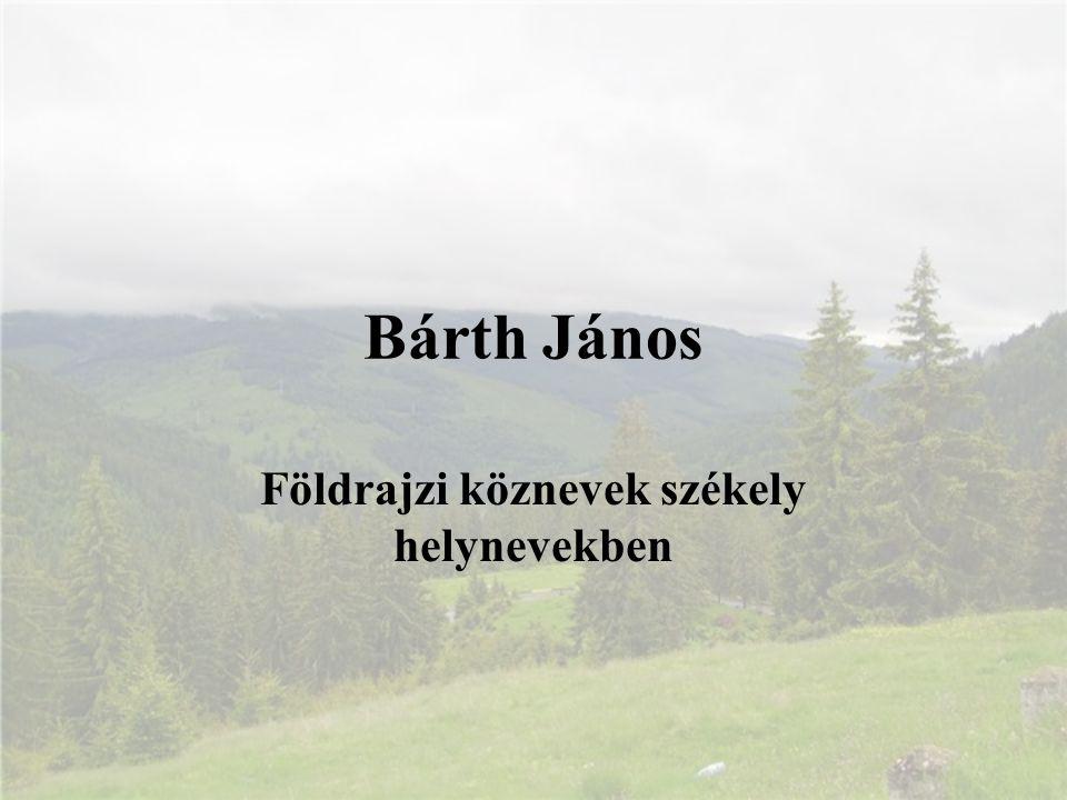 Bárth János Földrajzi köznevek székely helynevekben