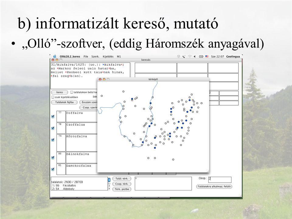 c) kitekintést segítő adattárak történeti földrajzok tájszótárak Korai magyar helynévszótár az ún.