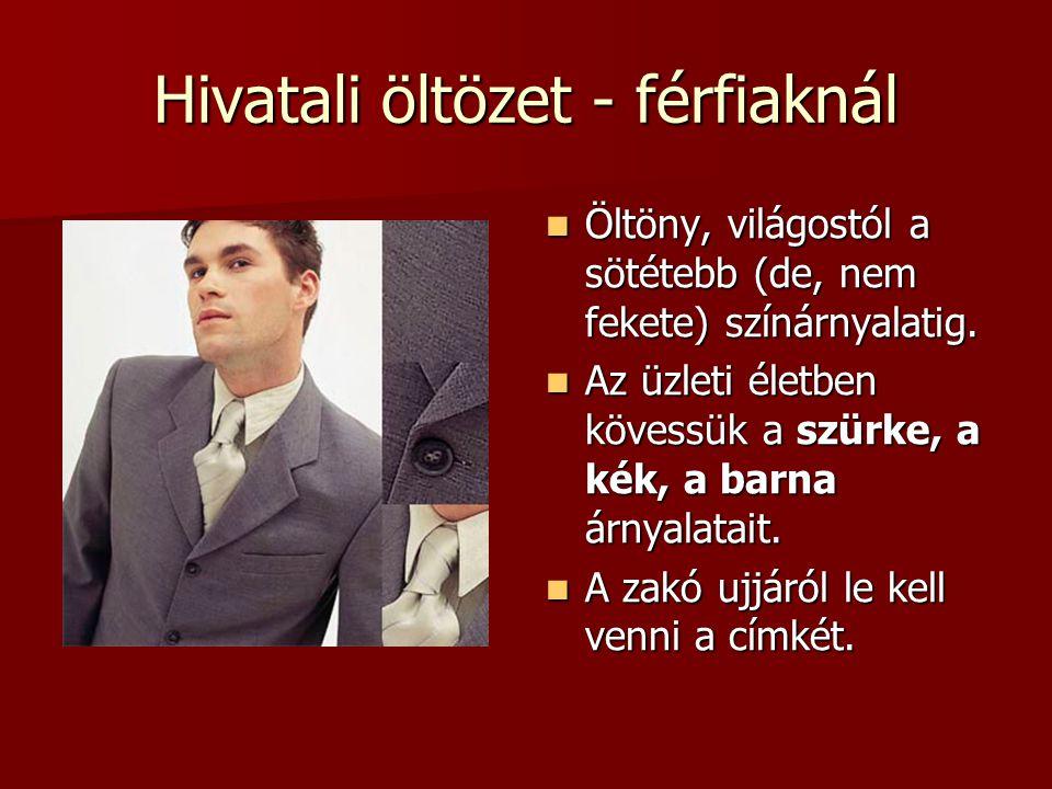 Néhány apróság A hivatali protokoll nem engedi a bőr ruhanemű viselését.
