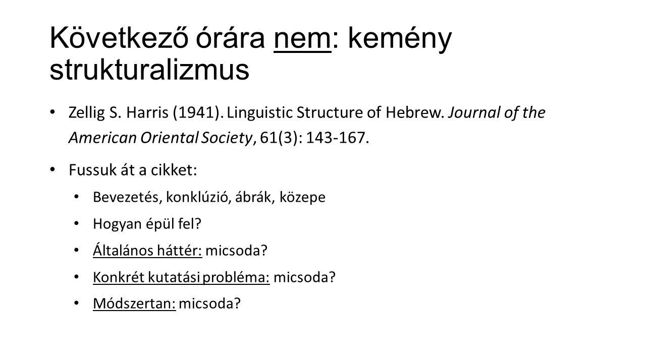Következő órára nem: kemény strukturalizmus Zellig S.