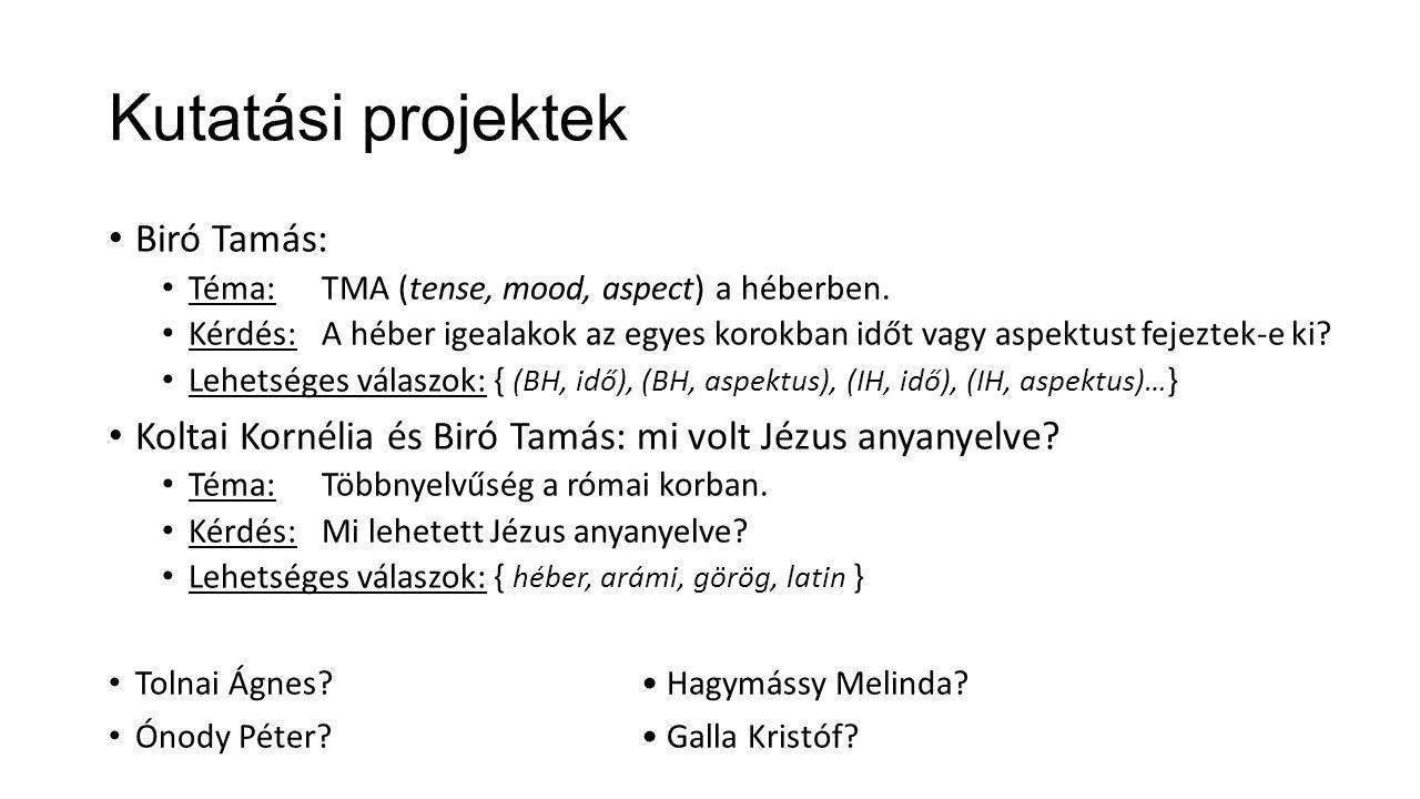 Kutatási projektek Biró Tamás: Téma: TMA (tense, mood, aspect) a héberben.