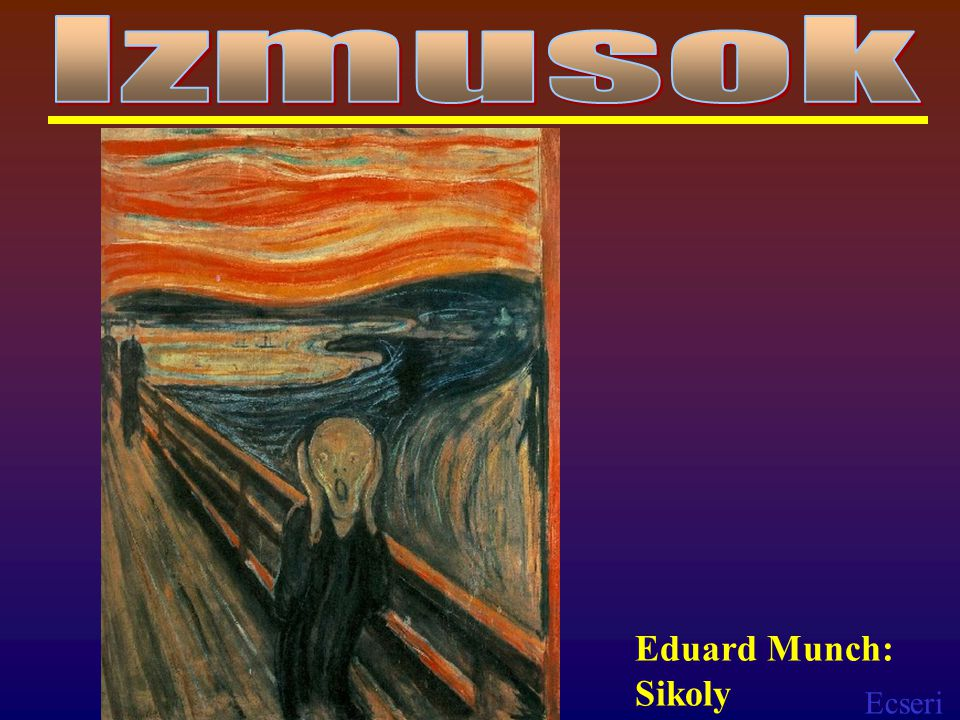 Ecseri Eduard Munch: Sikoly