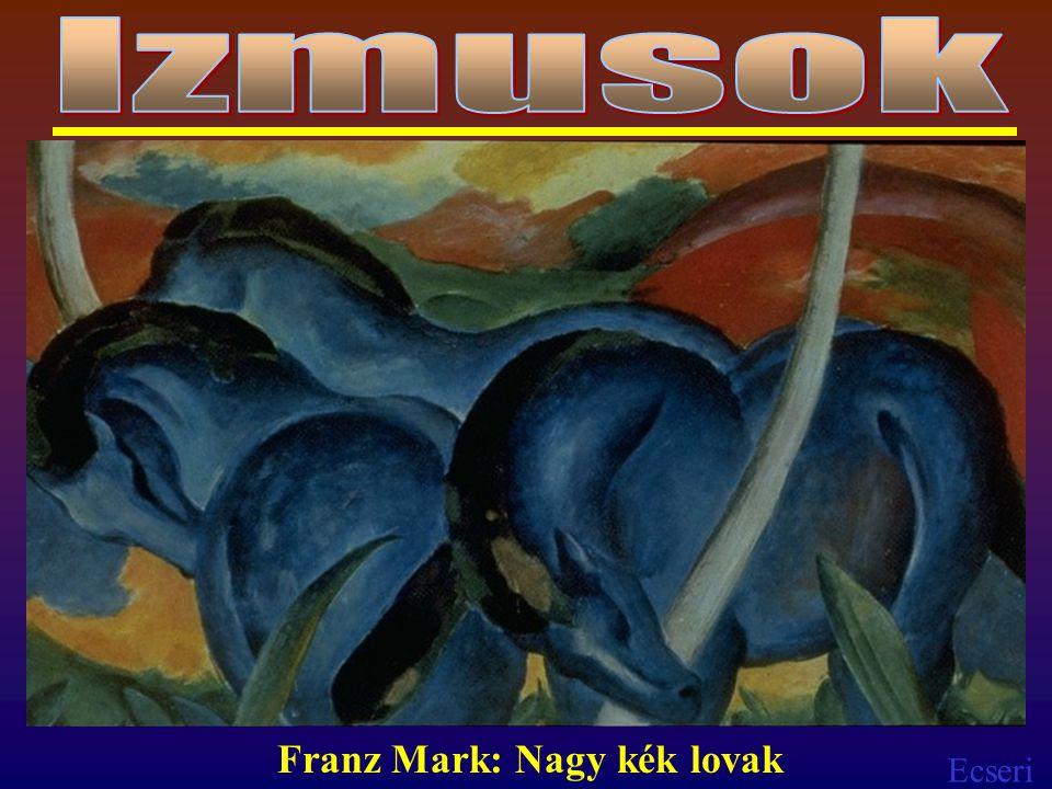 Ecseri Franz Mark: Nagy kék lovak