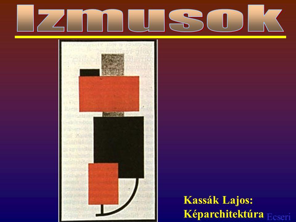 Ecseri Kassák Lajos: Képarchitektúra