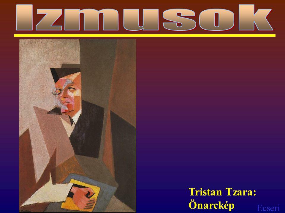 Ecseri Tristan Tzara: Önarckép
