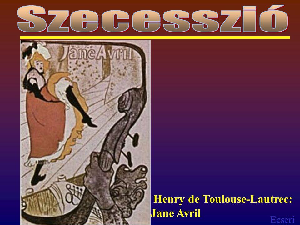 Ecseri Henry de Toulouse-Lautrec: Jane Avril