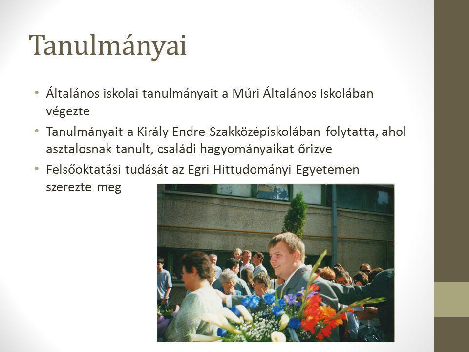 Tanulmányai Általános iskolai tanulmányait a Múri Általános Iskolában végezte Tanulmányait a Király Endre Szakközépiskolában folytatta, ahol asztalosn