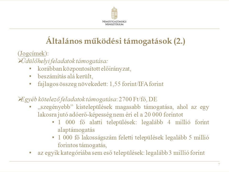 7 Általános működési támogatások (2.) (Jogcímek):  Üdülőhelyi feladatok támogatása: korábban központosított előirányzat, beszámítás alá került, fajla