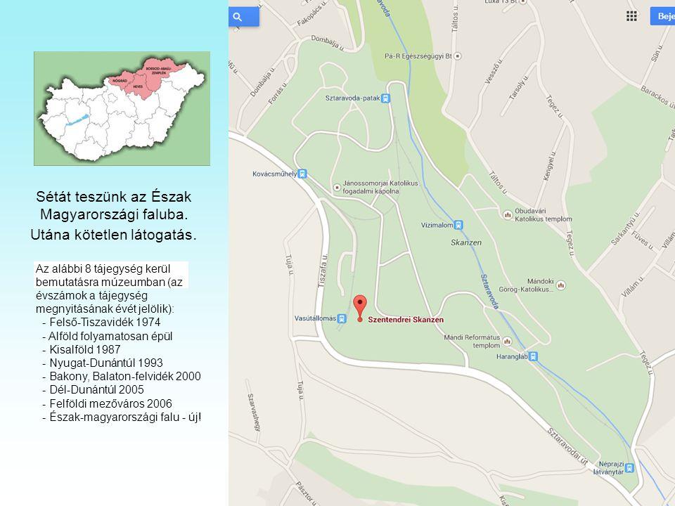 Az alábbi 8 tájegység kerül bemutatásra múzeumban (az évszámok a tájegység megnyitásának évét jelölik): - Felső-Tiszavidék 1974 - Alföld folyamatosan épül - Kisalföld 1987 - Nyugat-Dunántúl 1993 - Bakony, Balaton-felvidék 2000 - Dél-Dunántúl 2005 - Felföldi mezőváros 2006 - Észak-magyarországi falu - új.