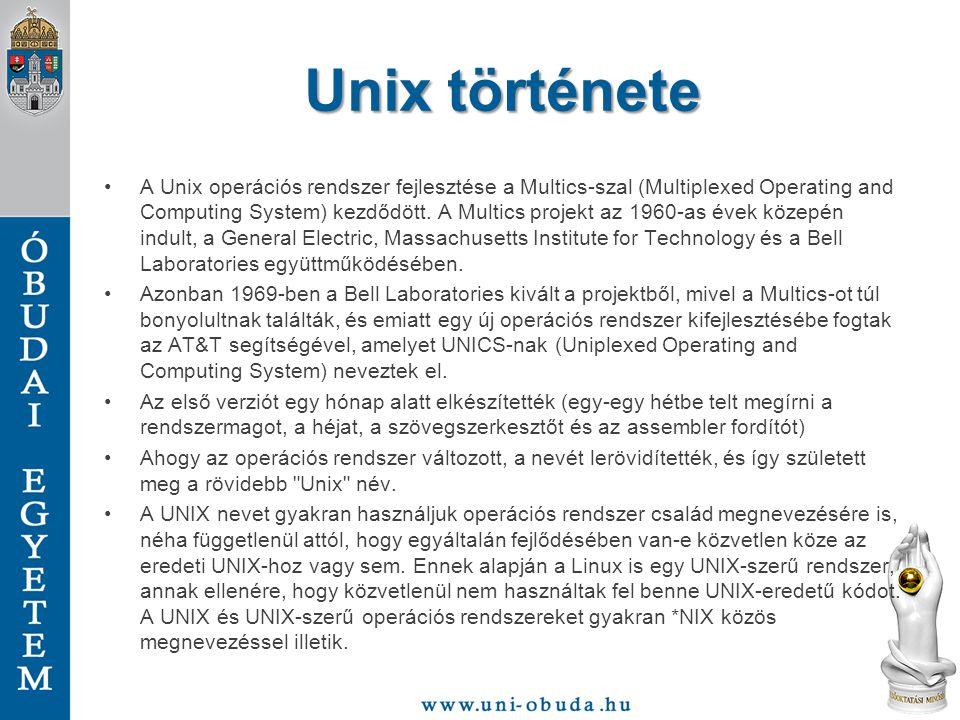 Unix története A Unix operációs rendszer fejlesztése a Multics-szal (Multiplexed Operating and Computing System) kezdődött. A Multics projekt az 1960-